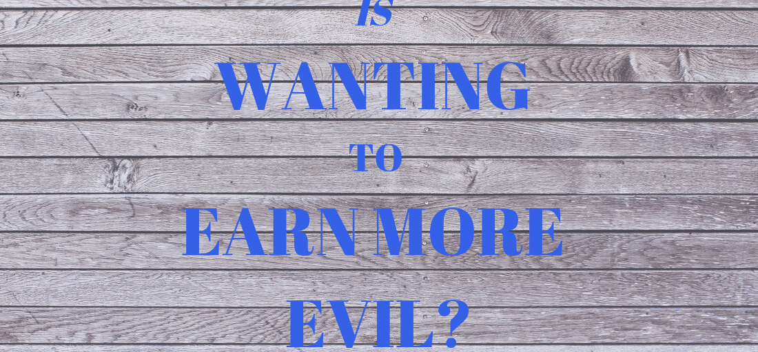is wanting to earn more evil