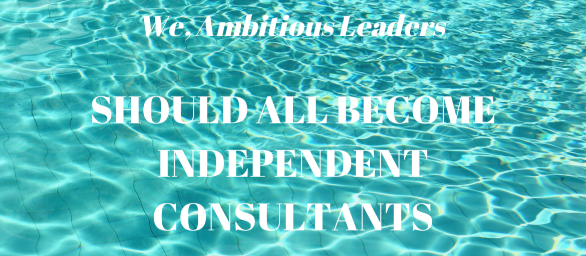 every ambitious leader should become independent